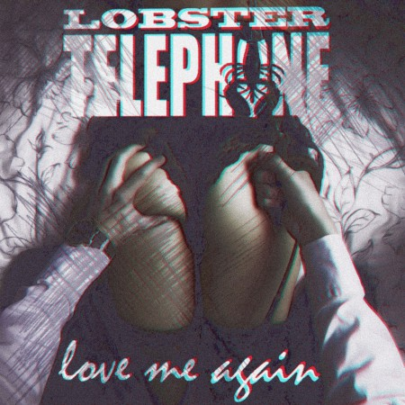 lobstertelephone-love-me-again-cover