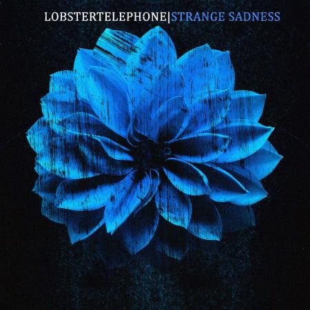 lobstertelephone-strange-sadness-single-2016-cover